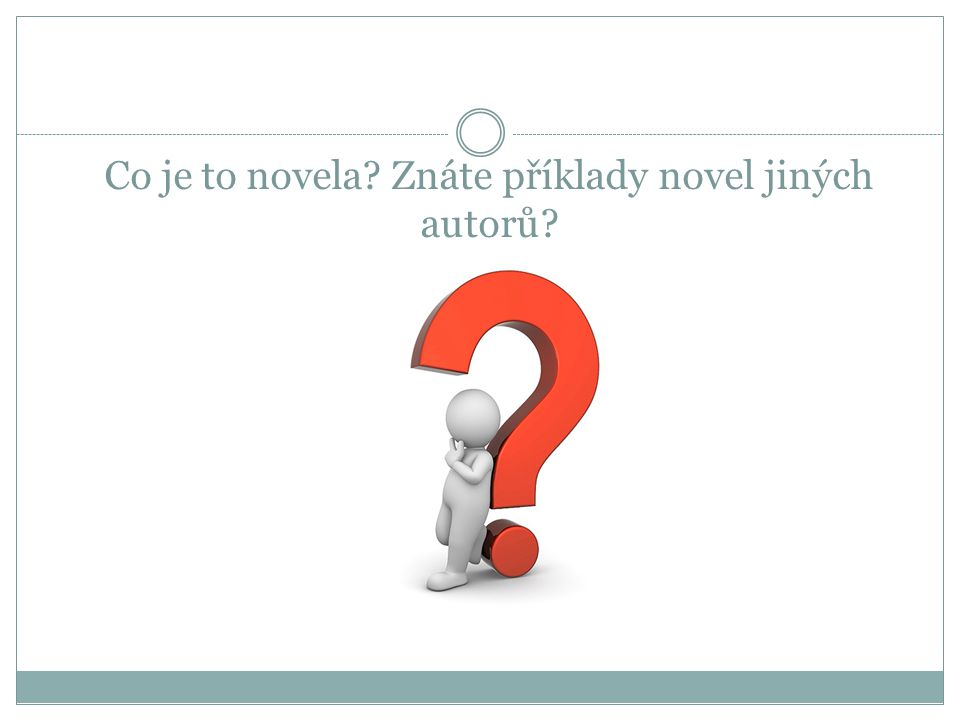 Co je to novela Znáte příklady novel jiných autorů