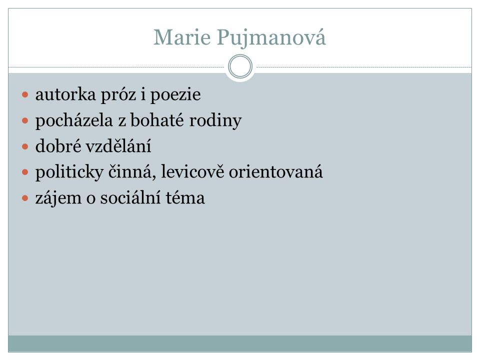 Marie Pujmanová autorka próz i poezie pocházela z bohaté rodiny