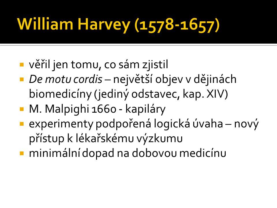 William Harvey (1578-1657) věřil jen tomu, co sám zjistil