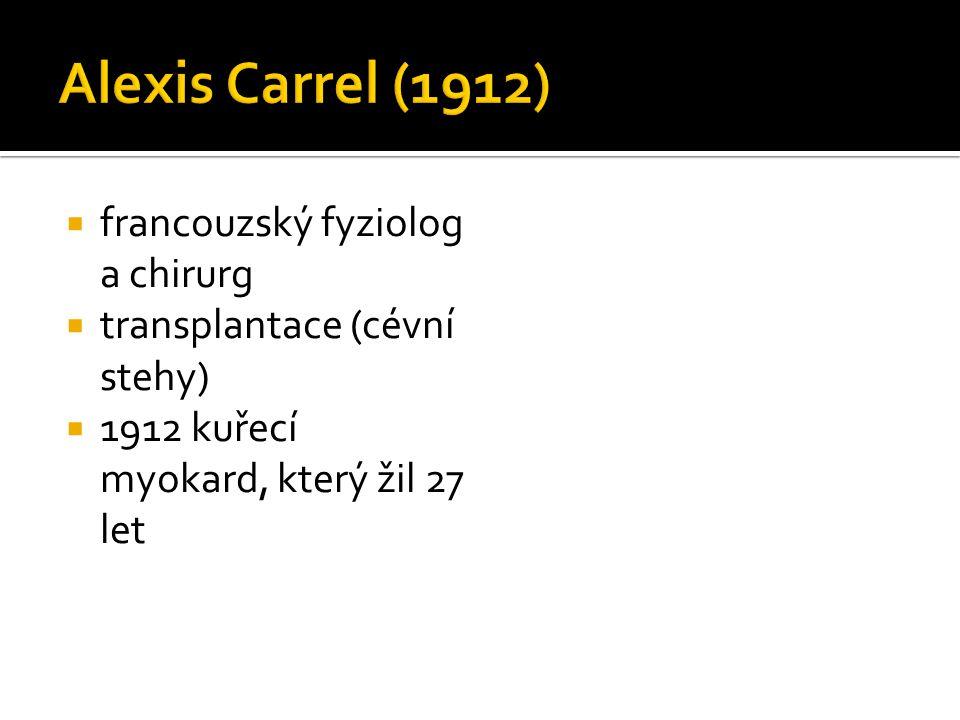 Alexis Carrel (1912) francouzský fyziolog a chirurg