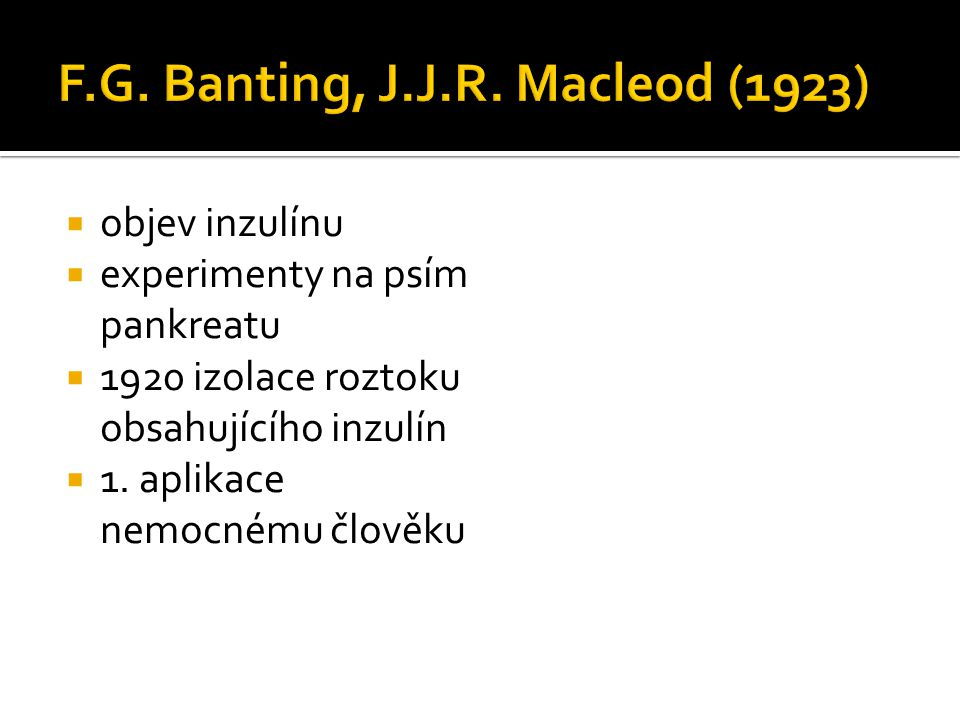 F.G. Banting, J.J.R. Macleod (1923)