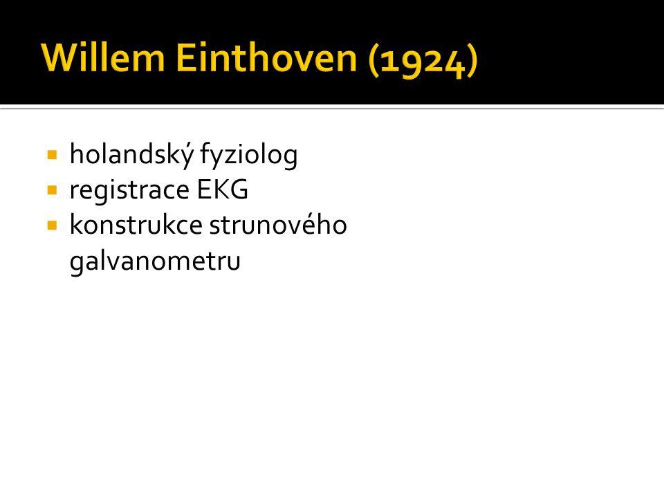 Willem Einthoven (1924) holandský fyziolog registrace EKG