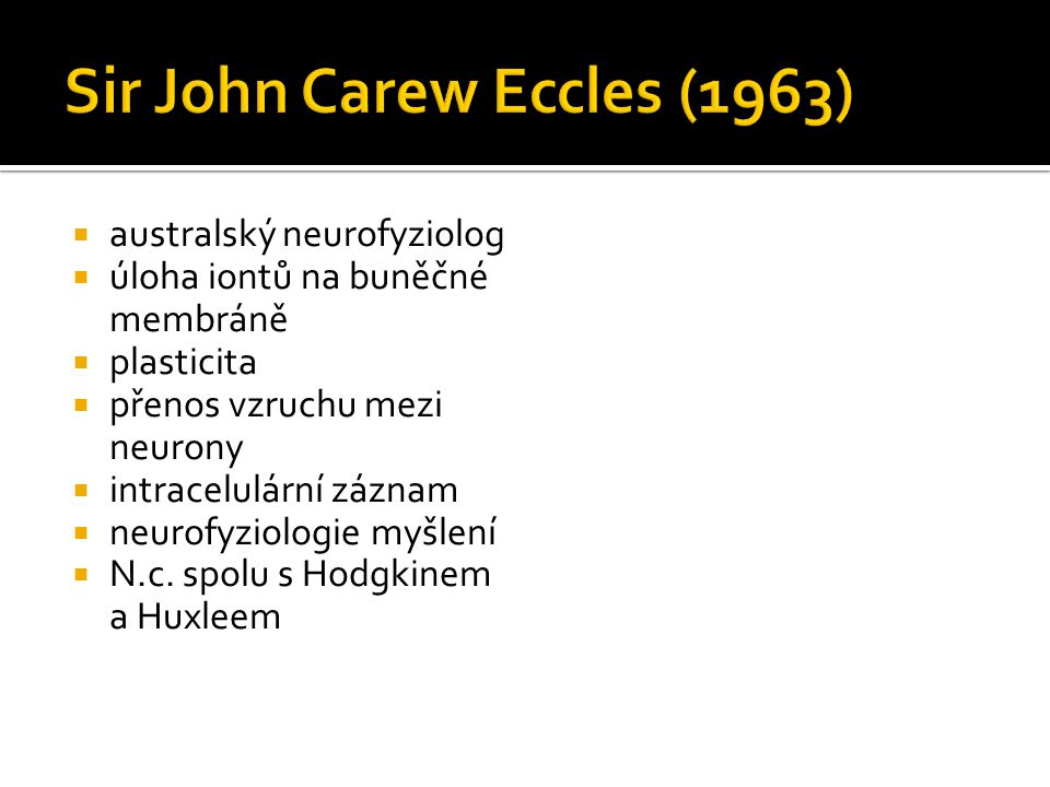 Sir John Carew Eccles (1963)