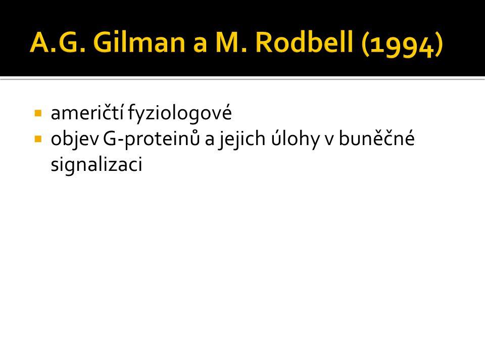 A.G. Gilman a M. Rodbell (1994) američtí fyziologové