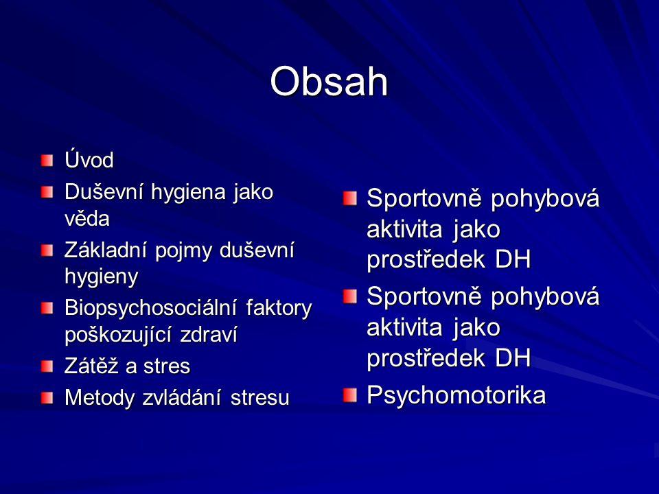 Obsah Sportovně pohybová aktivita jako prostředek DH Psychomotorika