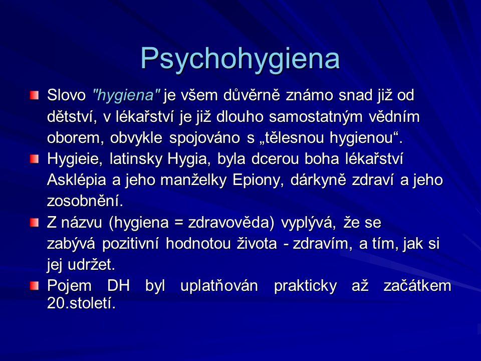 Psychohygiena Slovo hygiena je všem důvěrně známo snad již od