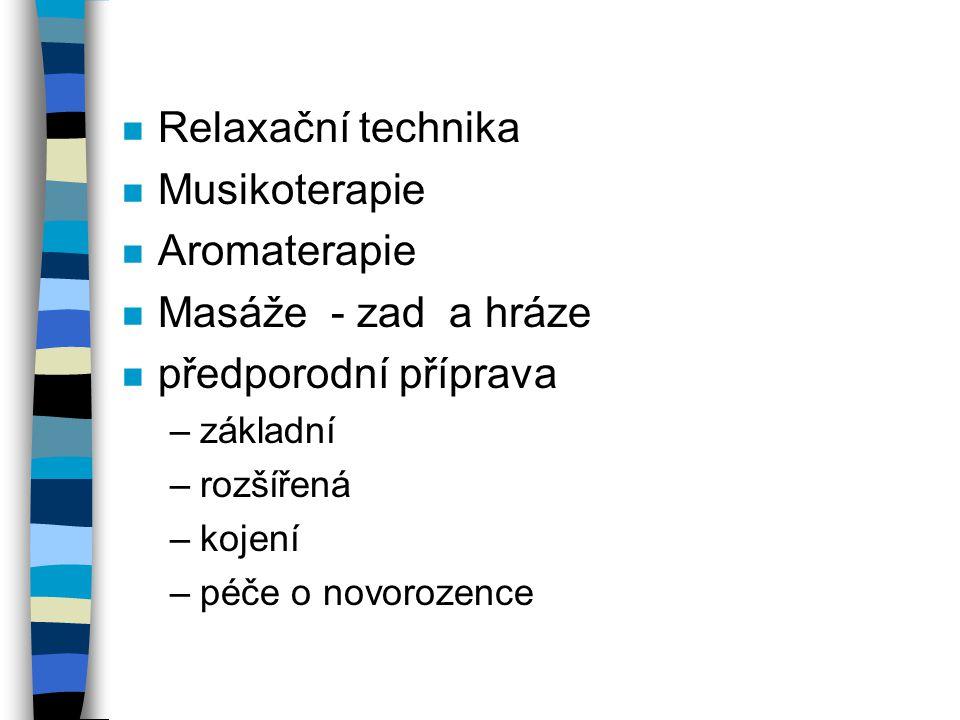 Relaxační technika Musikoterapie Aromaterapie Masáže - zad a hráze
