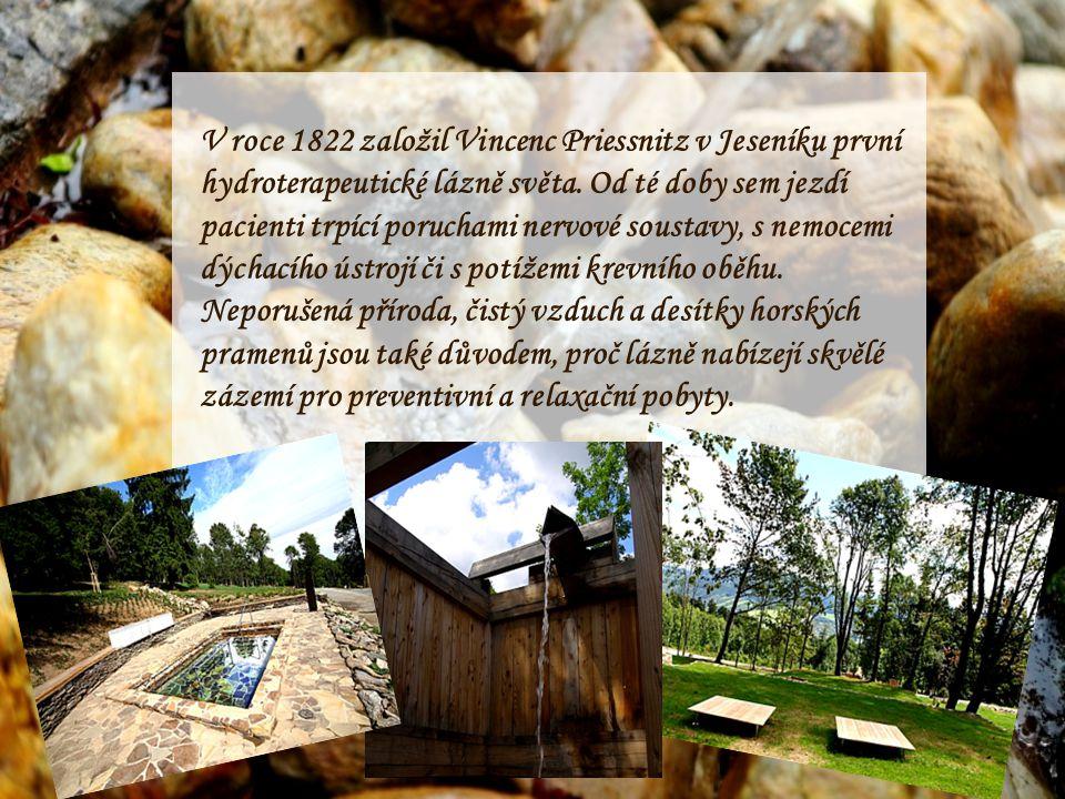 V roce 1822 založil Vincenc Priessnitz v Jeseníku první hydroterapeutické lázně světa.