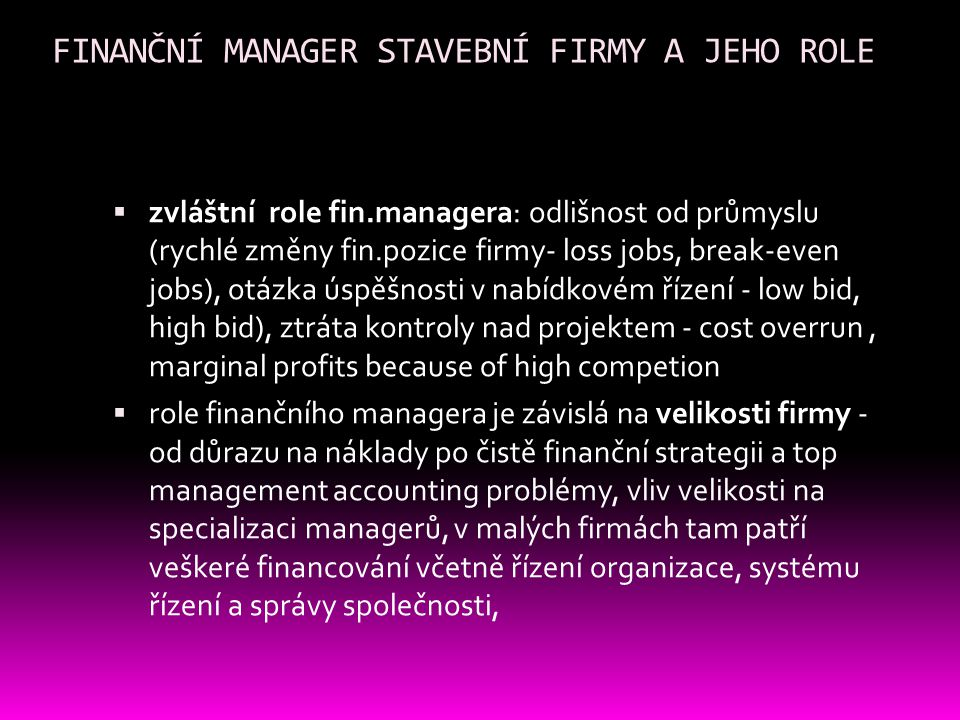 FINANČNÍ MANAGER STAVEBNÍ FIRMY A JEHO ROLE