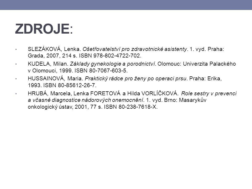 ZDROJE: SLEZÁKOVÁ, Lenka. Ošetřovatelství pro zdravotnické asistenty. 1. vyd. Praha: Grada, 2007, 214 s. ISBN 978-802-4722-702.