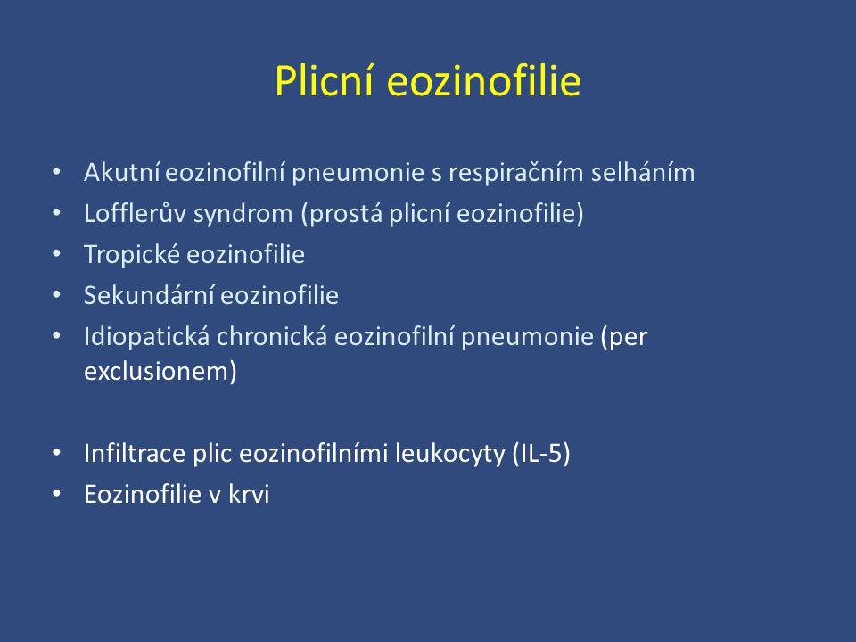 Plicní eozinofilie Akutní eozinofilní pneumonie s respiračním selháním