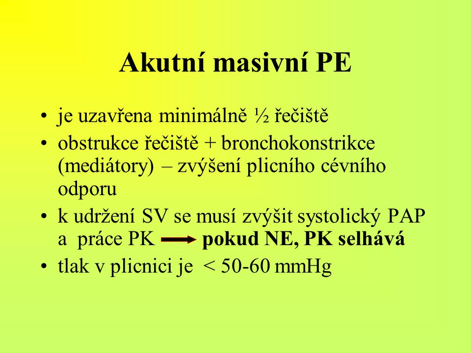 Akutní masivní PE je uzavřena minimálně ½ řečiště