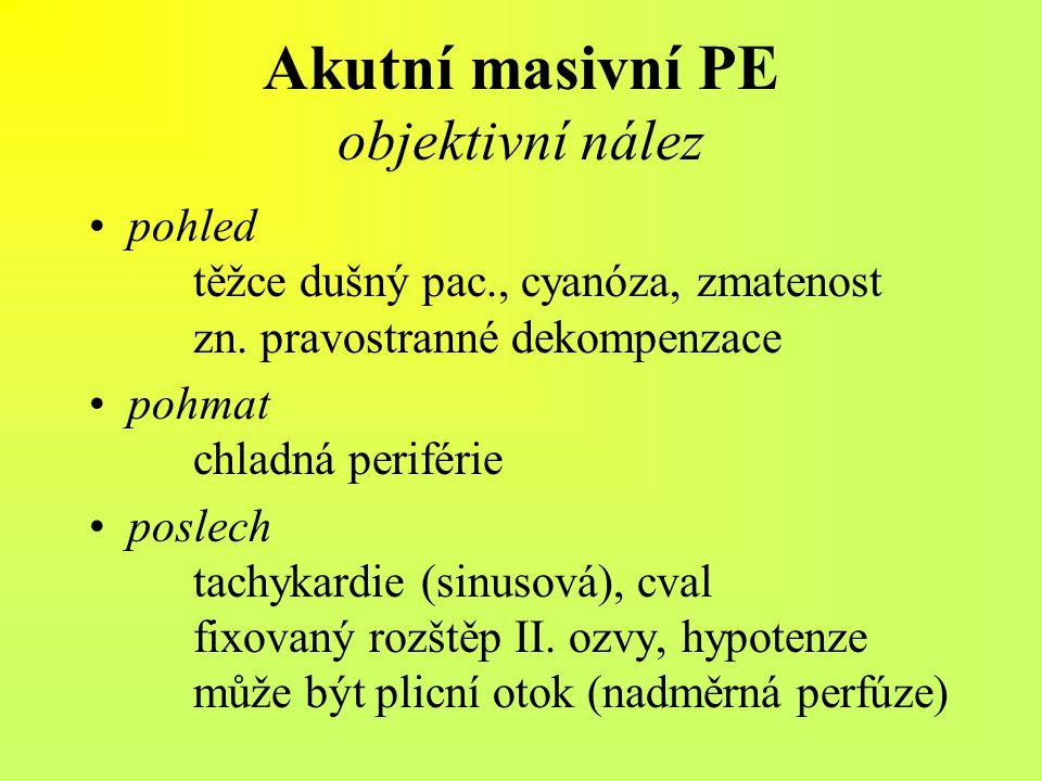 Akutní masivní PE objektivní nález