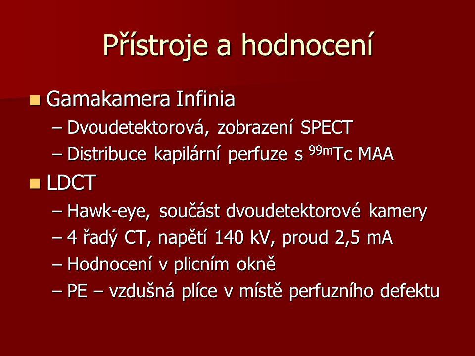 Přístroje a hodnocení Gamakamera Infinia LDCT