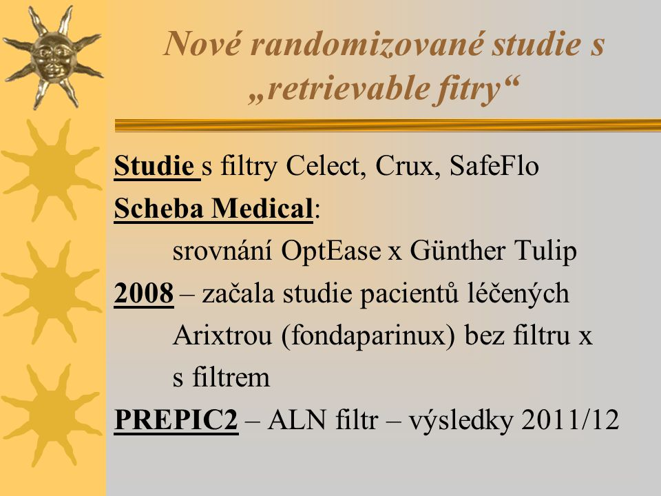 "Nové randomizované studie s ""retrievable fitry"