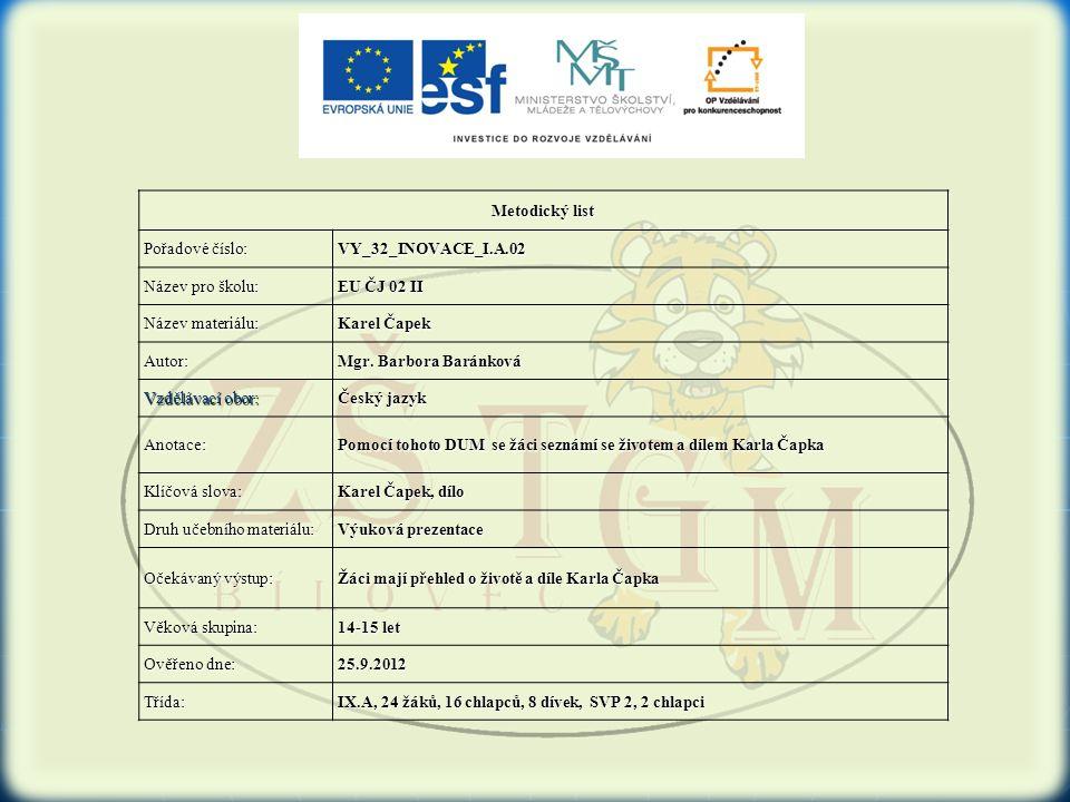 Metodický list Pořadové číslo: VY_32_INOVACE_I.A.02. Název pro školu: EU ČJ 02 II. Název materiálu:
