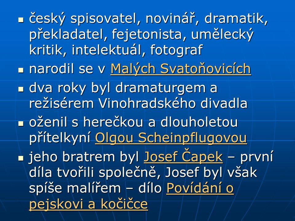 český spisovatel, novinář, dramatik, překladatel, fejetonista, umělecký kritik, intelektuál, fotograf