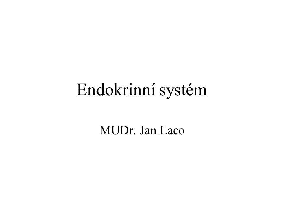 Endokrinní systém MUDr. Jan Laco