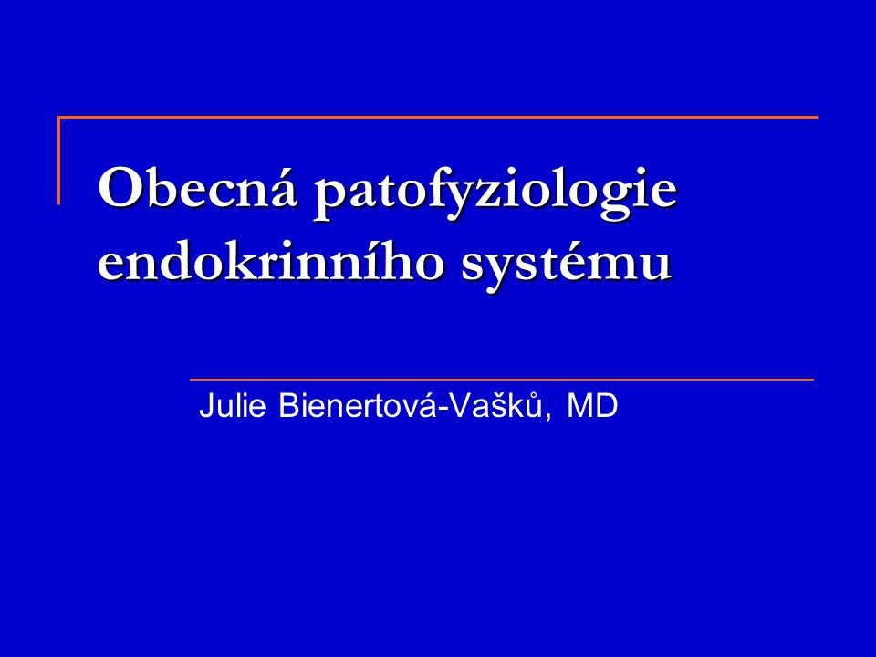 Obecná patofyziologie endokrinního systému