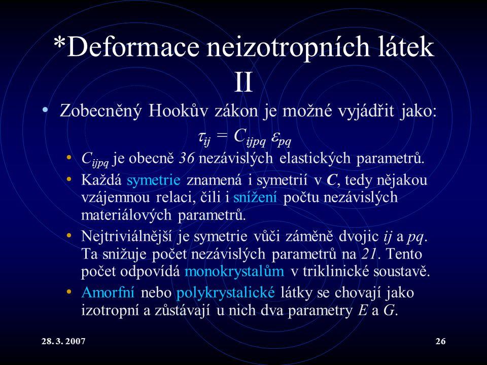 *Deformace neizotropních látek II