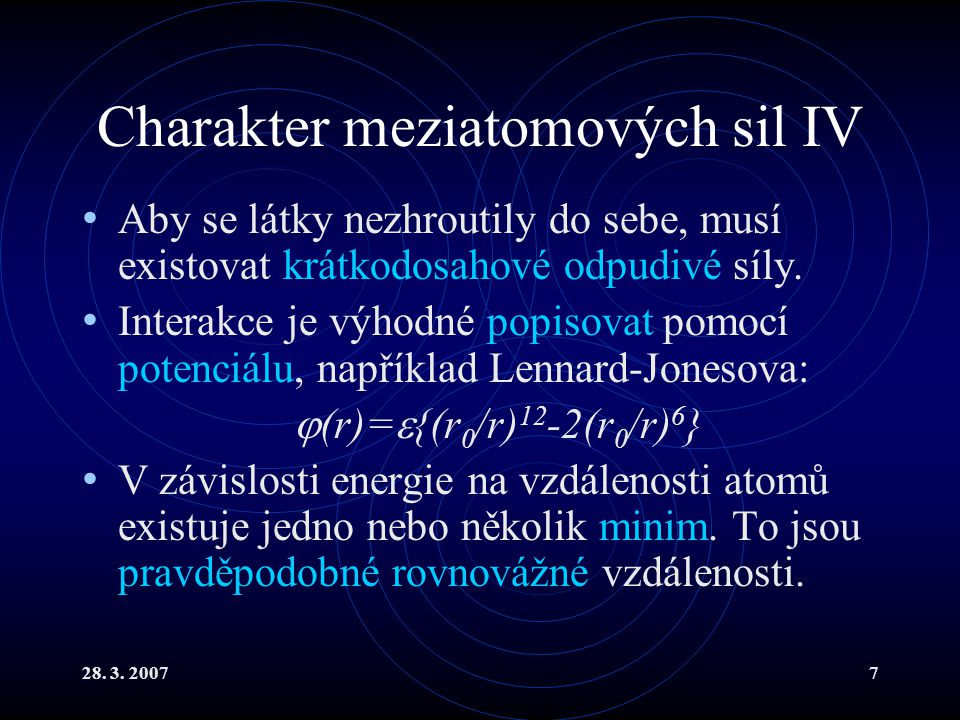 Charakter meziatomových sil IV