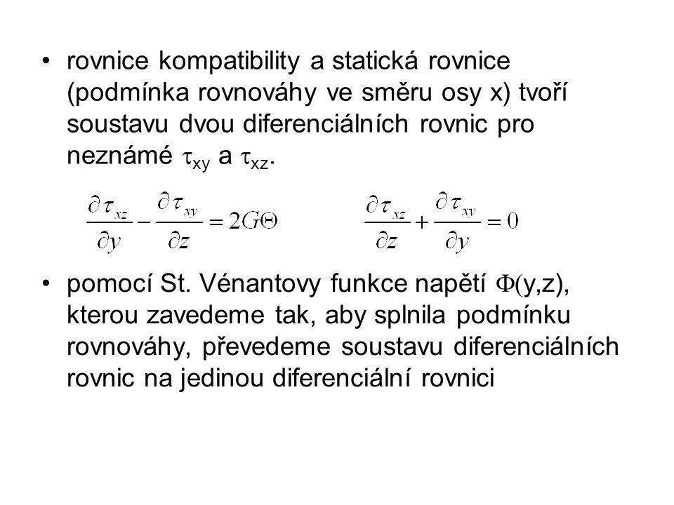 rovnice kompatibility a statická rovnice (podmínka rovnováhy ve směru osy x) tvoří soustavu dvou diferenciálních rovnic pro neznámé txy a txz.