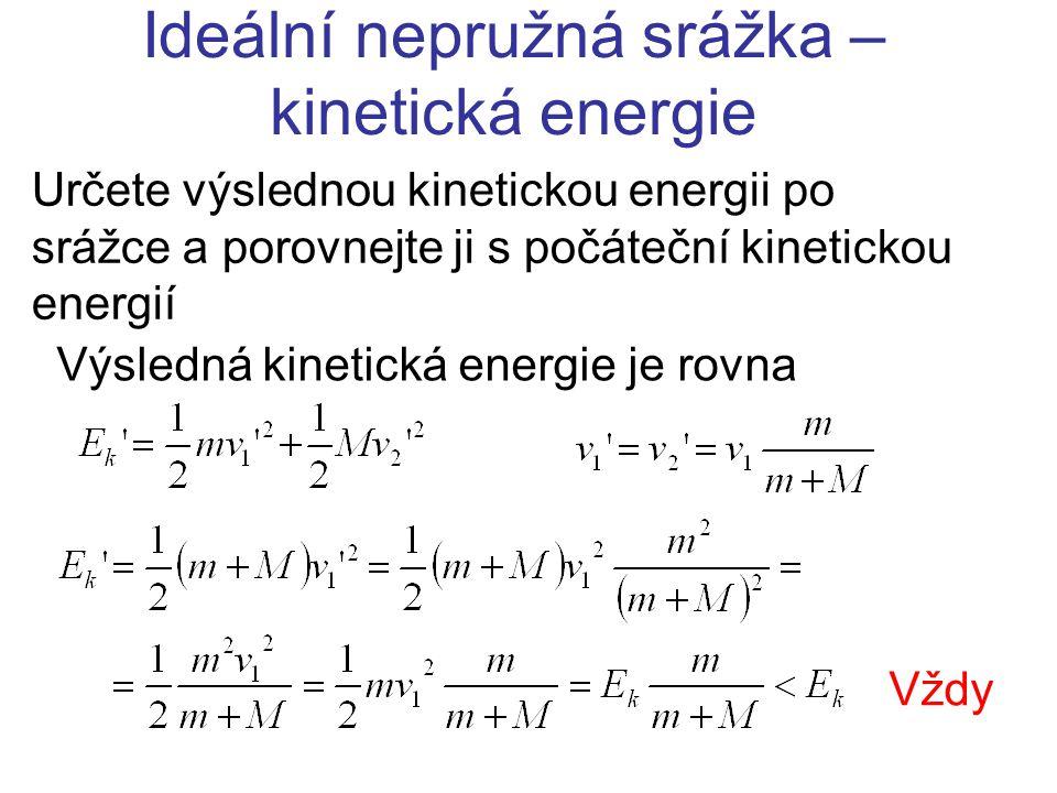 Ideální nepružná srážka – kinetická energie