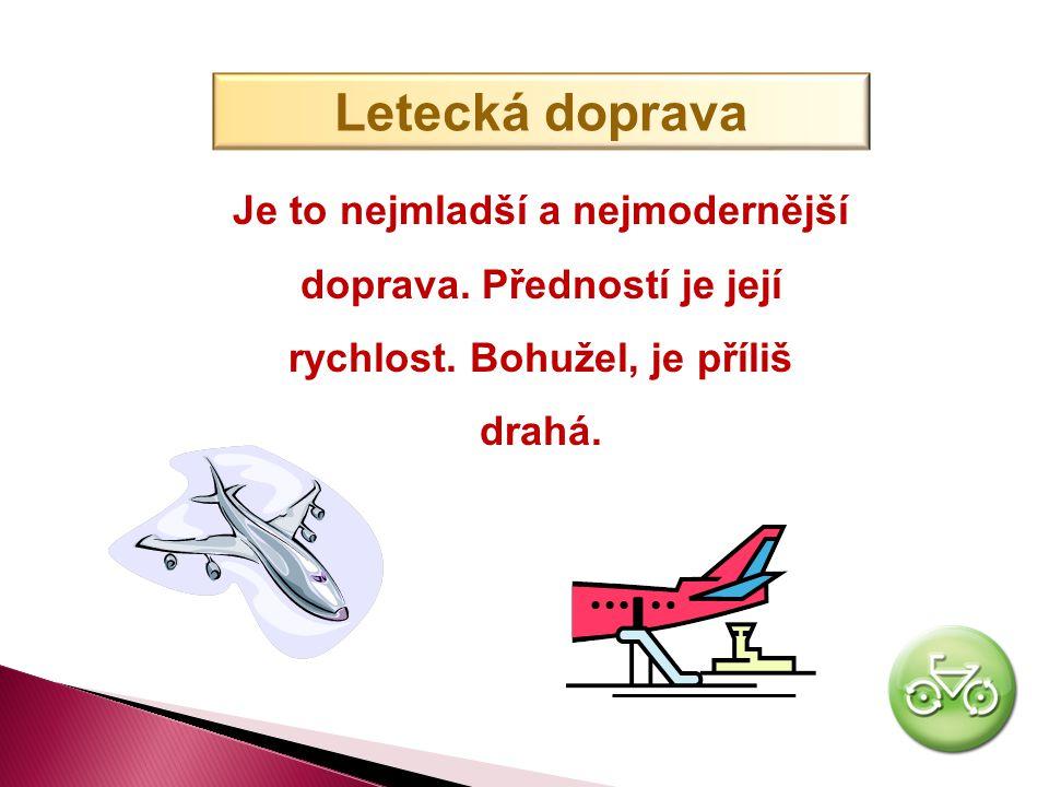Letecká doprava Je to nejmladší a nejmodernější doprava.