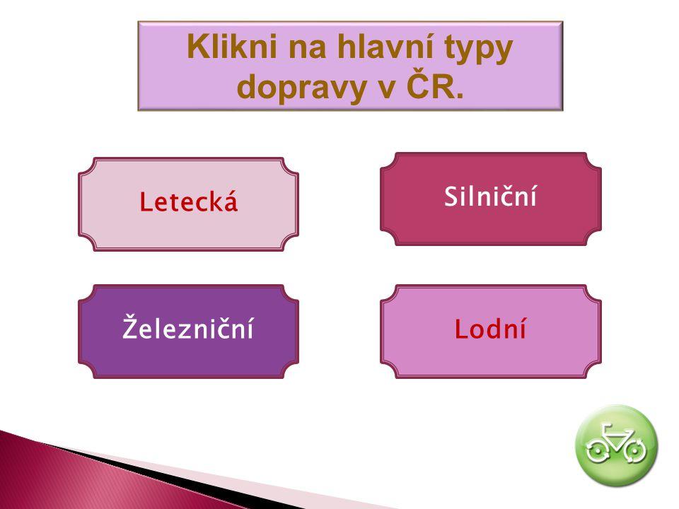 Klikni na hlavní typy dopravy v ČR.