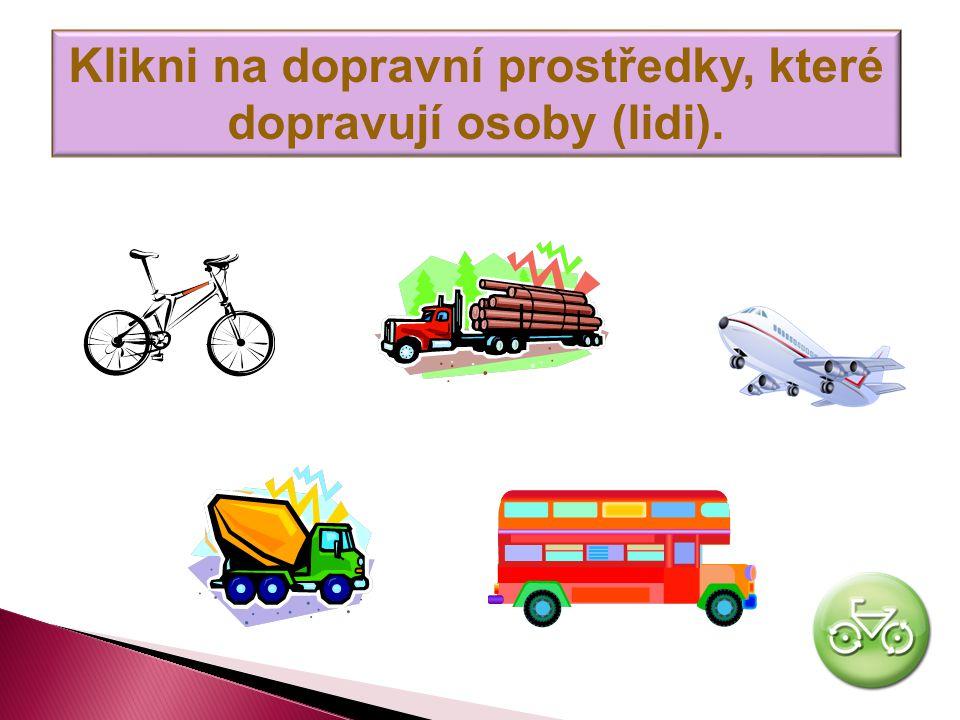 Klikni na dopravní prostředky, které dopravují osoby (lidi).