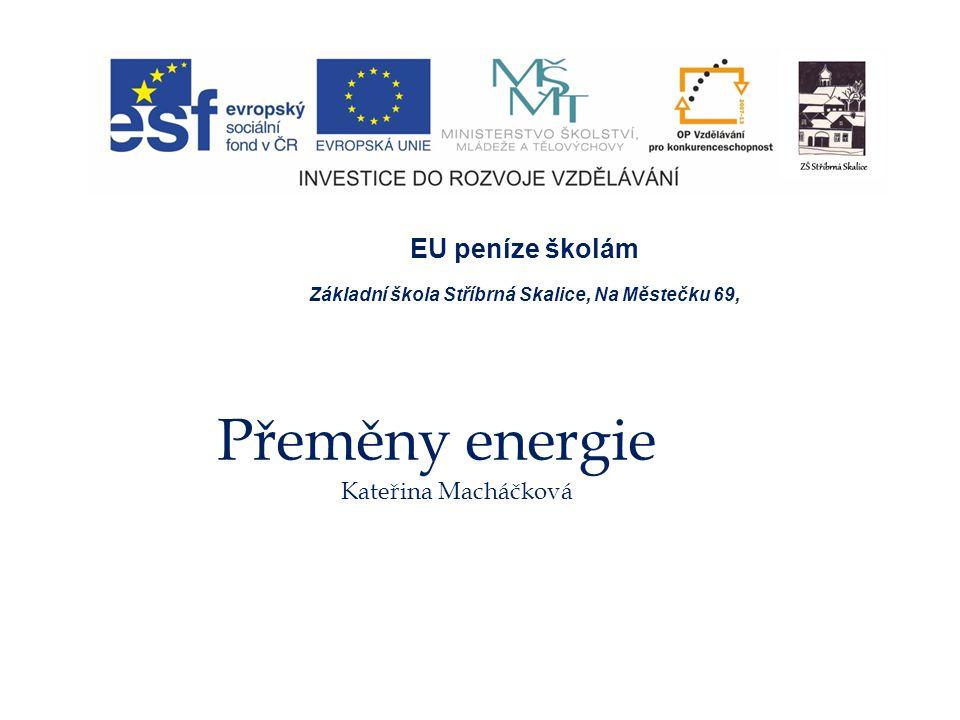 Přeměny energieje EU peníze školám EU peníze školám