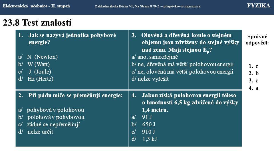 23.8 Test znalostí Jak se nazývá jednotka pohybové energie