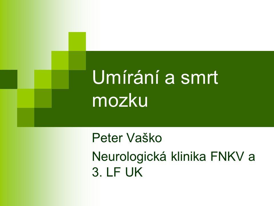 Peter Vaško Neurologická klinika FNKV a 3. LF UK
