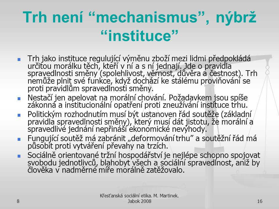 Trh není mechanismus , nýbrž instituce