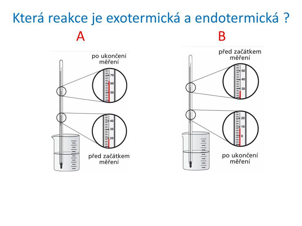 Která reakce je exotermická a endotermická A B