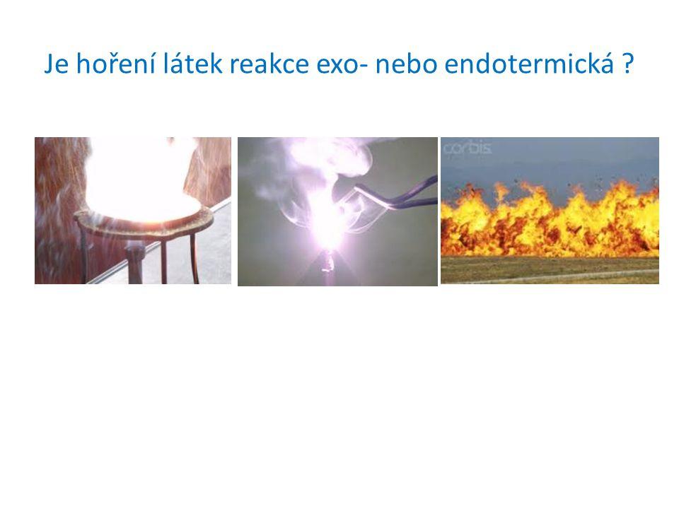 Je hoření látek reakce exo- nebo endotermická