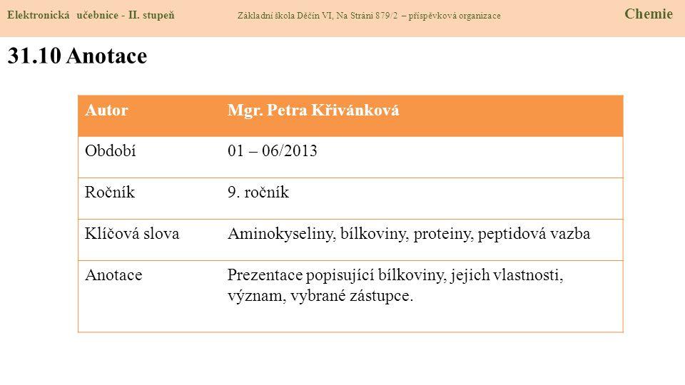 31.10 Anotace Autor Mgr. Petra Křivánková Období 01 – 06/2013 Ročník