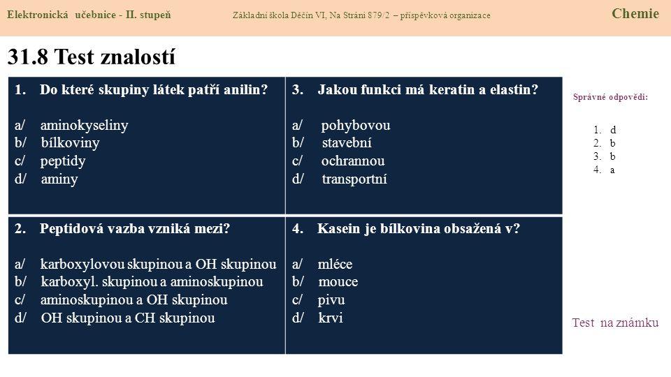 31.8 Test znalostí Do které skupiny látek patří anilin