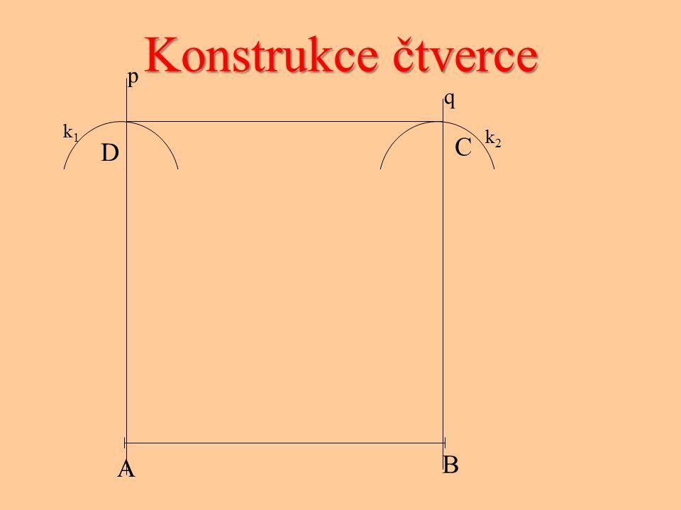Konstrukce čtverce p q k1 k2 C D A B