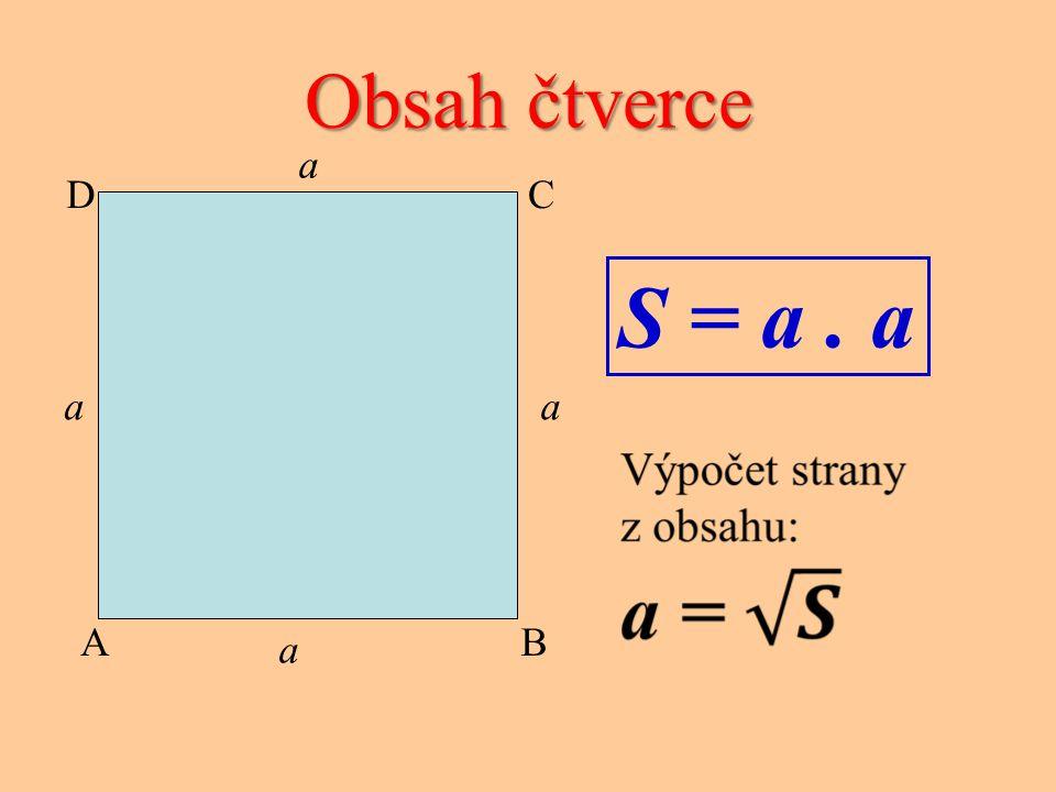 Obsah čtverce C D A B a S = a . a