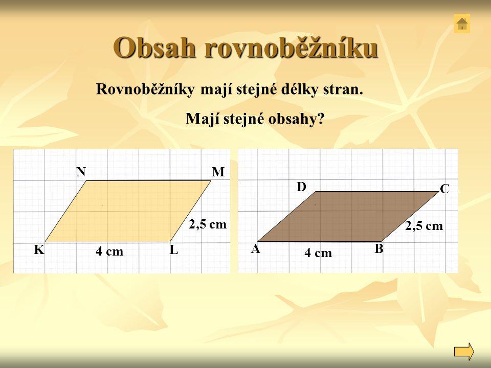 Obsah rovnoběžníku Rovnoběžníky mají stejné délky stran.