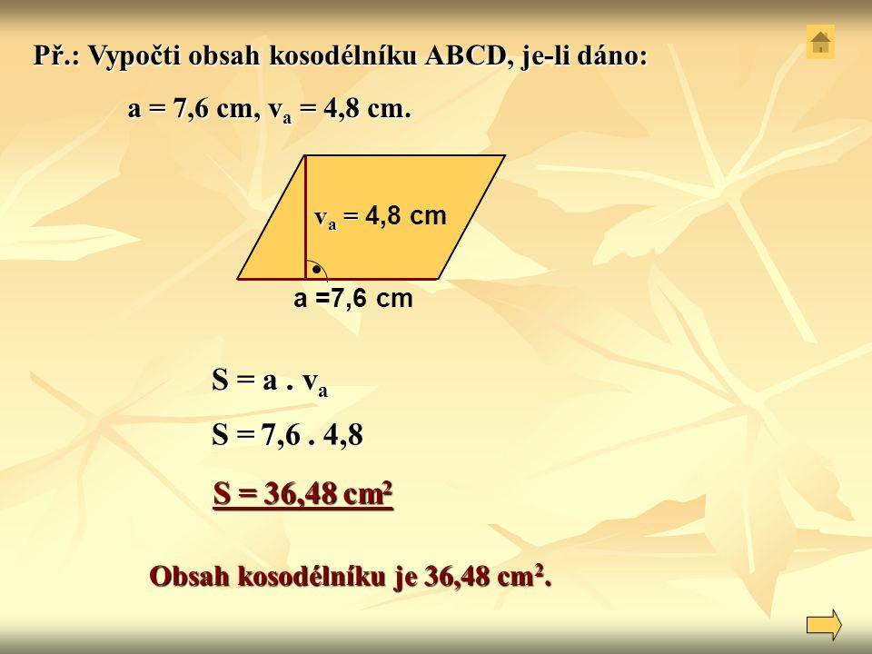 Obsah kosodélníku je 36,48 cm2.