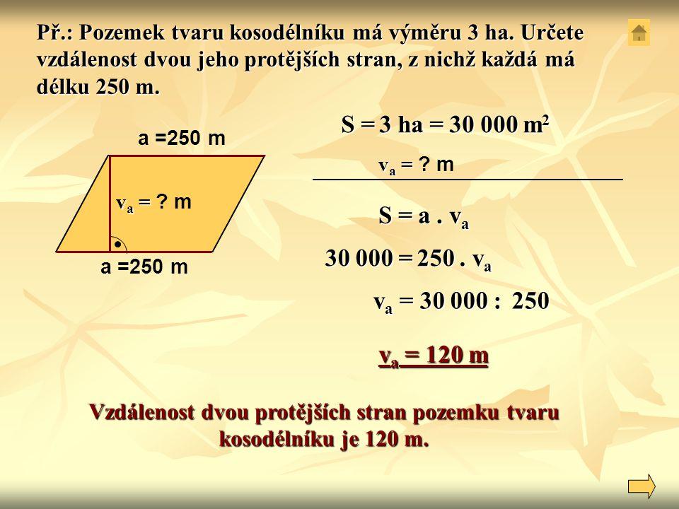Vzdálenost dvou protějších stran pozemku tvaru kosodélníku je 120 m.