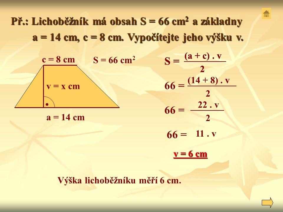 Př.: Lichoběžník má obsah S = 66 cm2 a základny