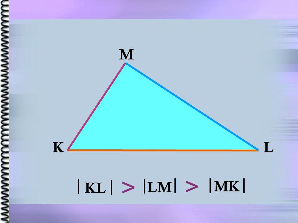 M K L > > KL LM MK
