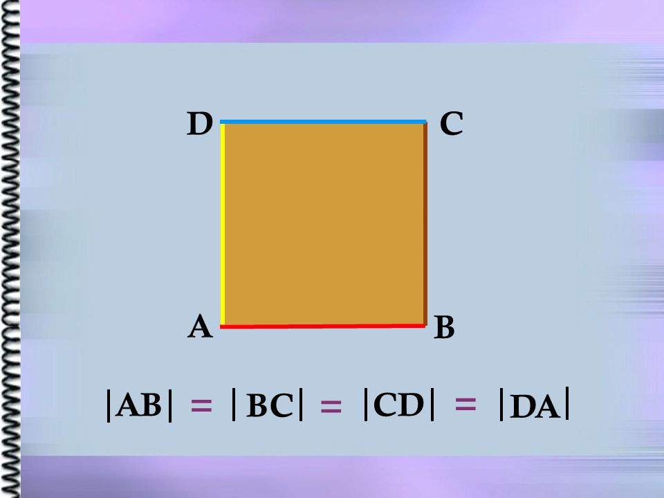 D C A B AB = = BC = CD DA