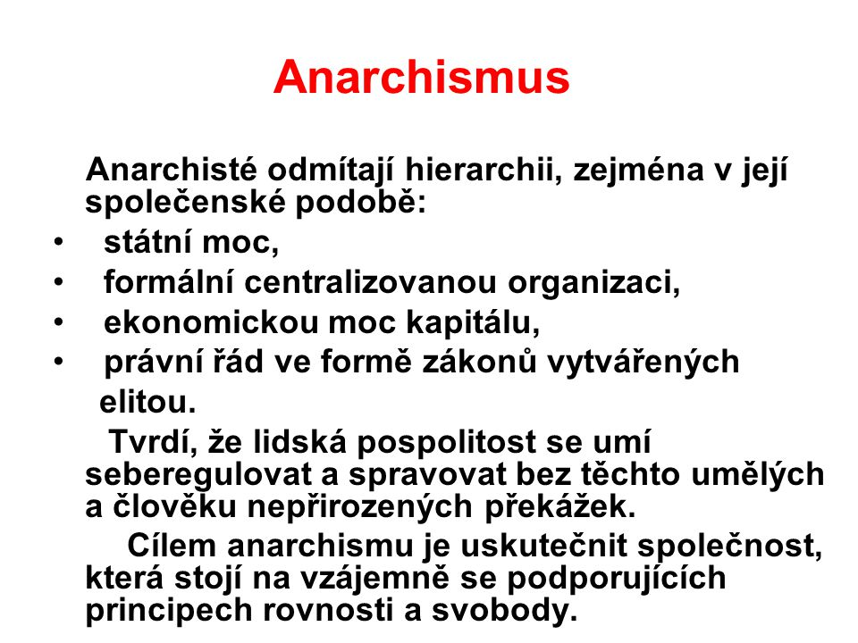 Anarchismus státní moc, formální centralizovanou organizaci,