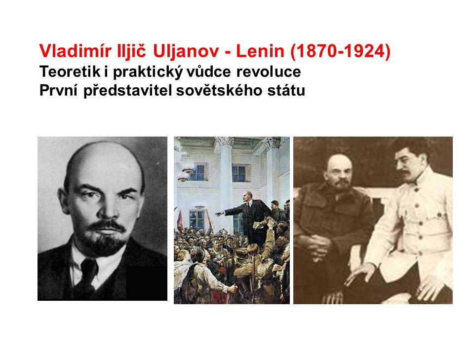 Vladimír Iljič Uljanov - Lenin (1870-1924)