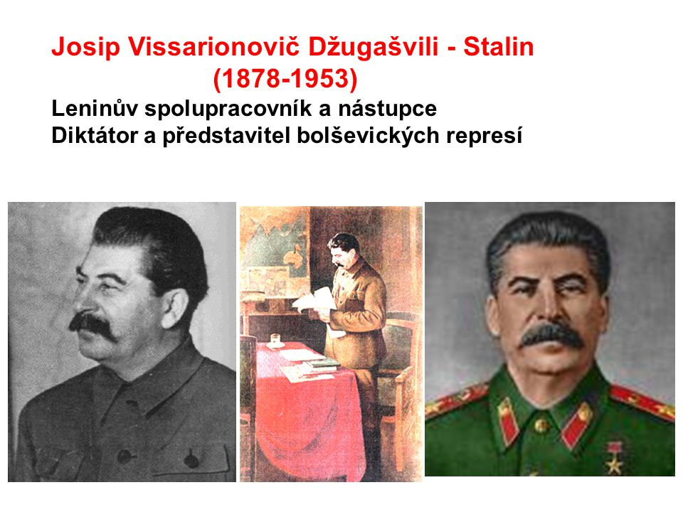 Josip Vissarionovič Džugašvili - Stalin (1878-1953)