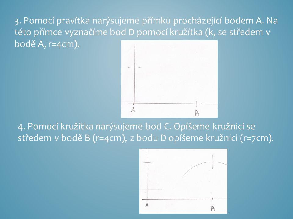 3. Pomocí pravítka narýsujeme přímku procházející bodem A